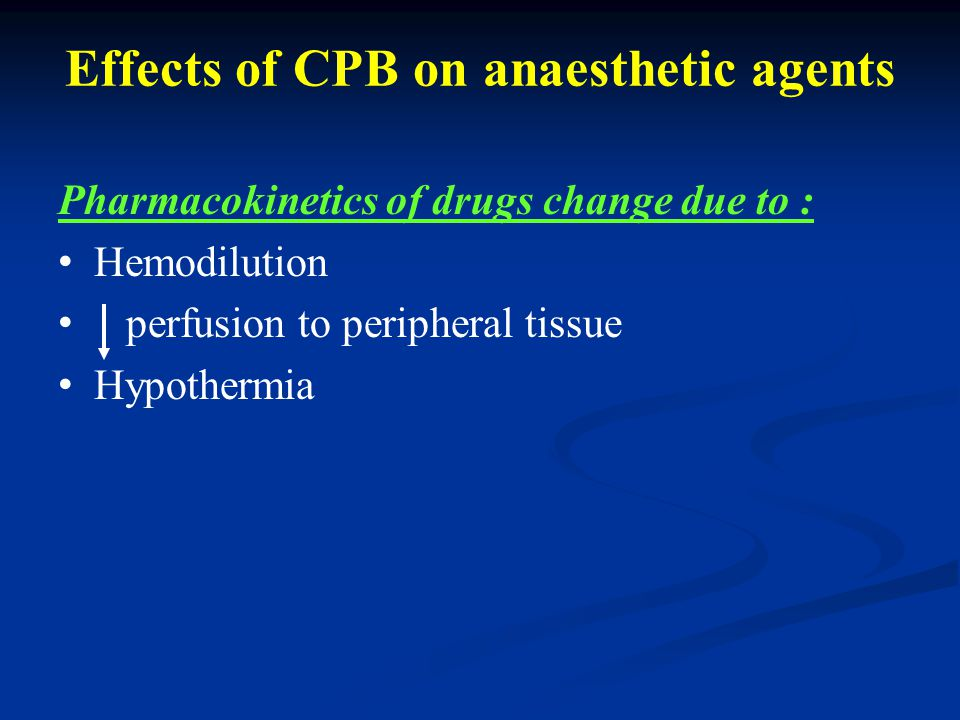 Effects of CPB on anaesthetic agents
