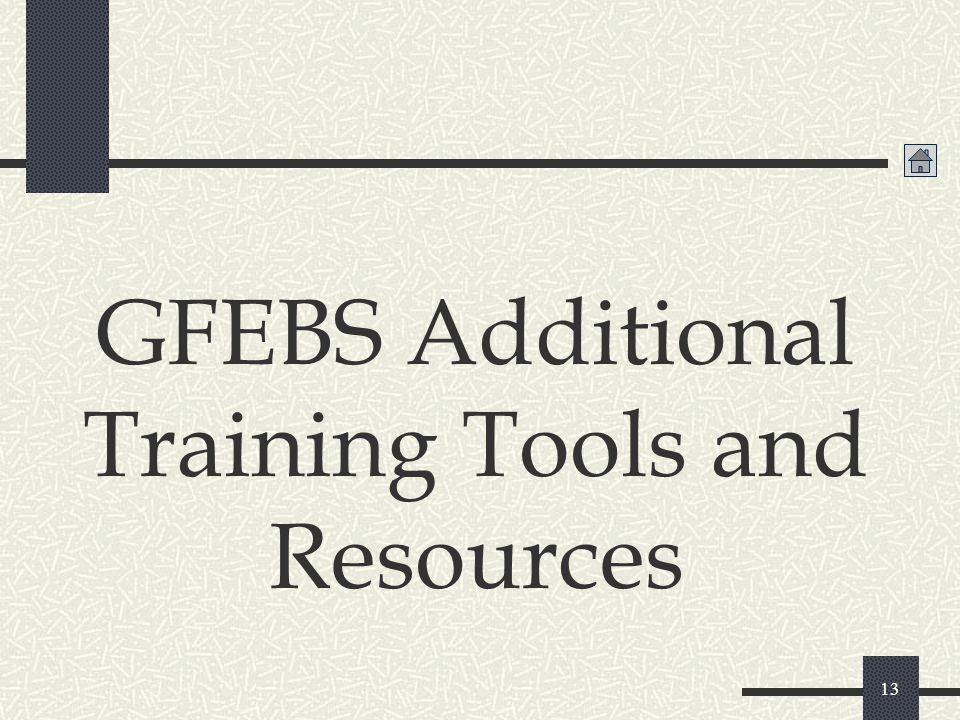 GFEBS Additional Training Tools and Resources