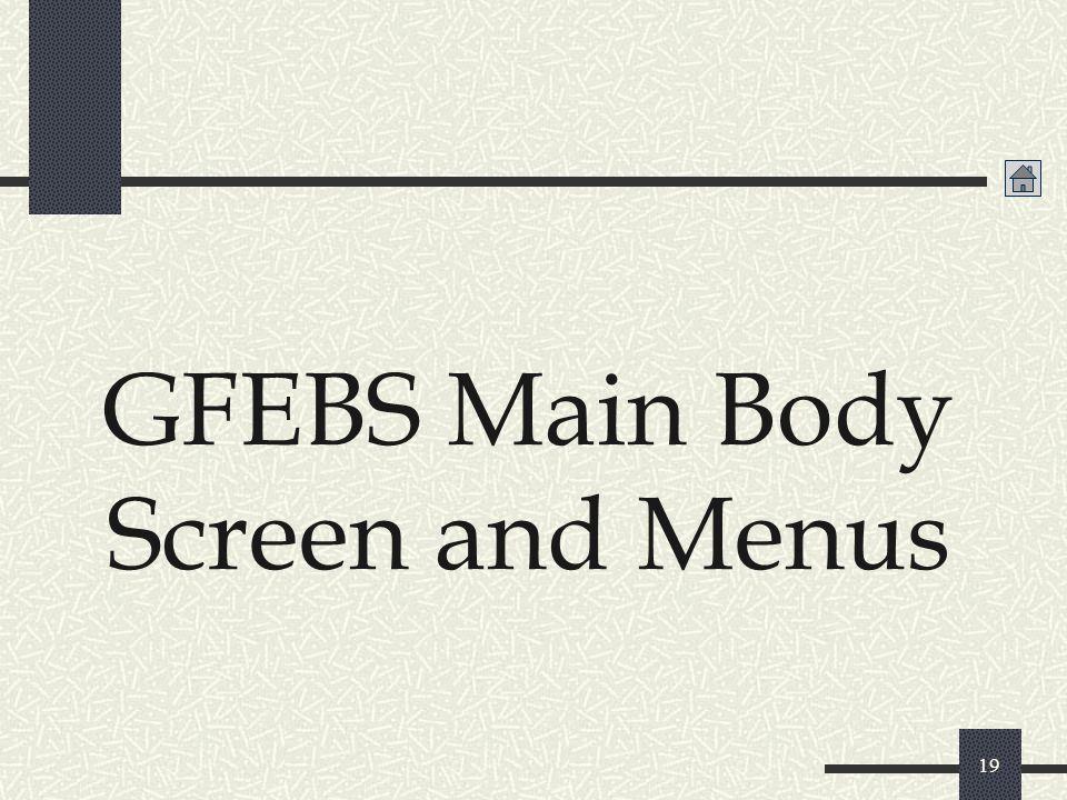 GFEBS Main Body Screen and Menus