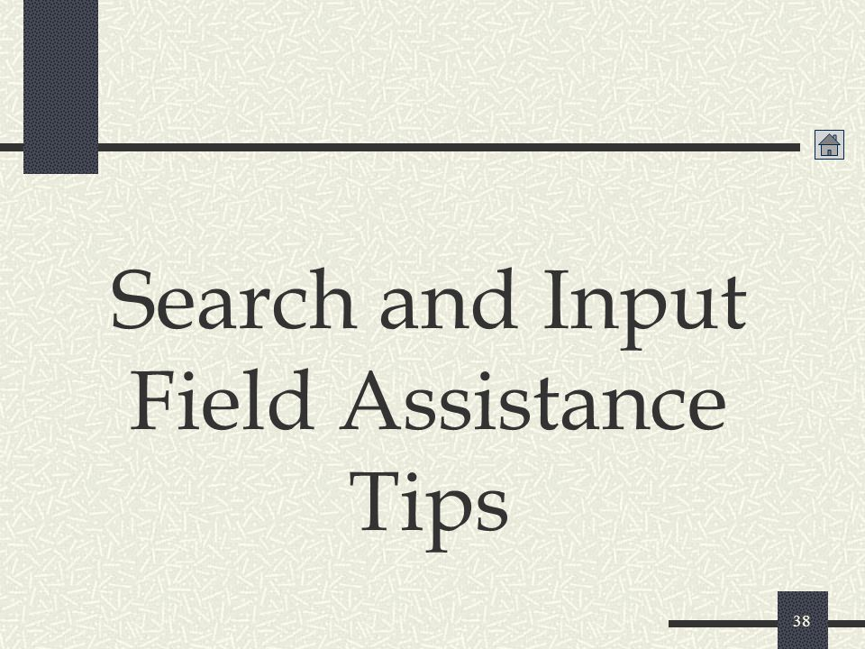 Search and Input Field Assistance Tips