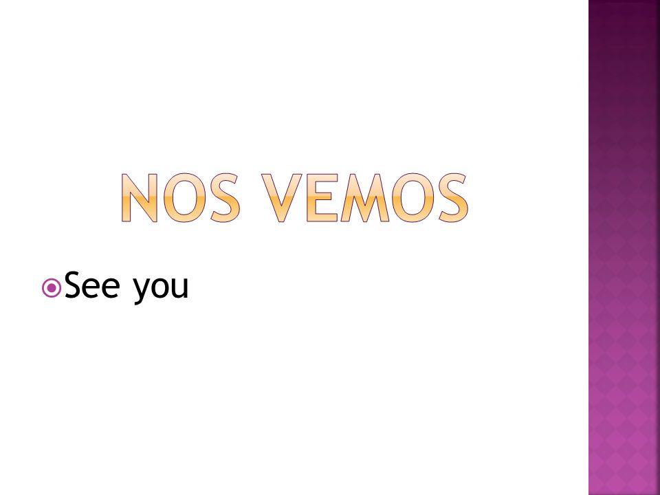 Nos vemos See you