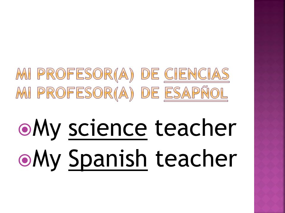 Mi profesor(a) de ciencias mi profesor(a) de esapñol