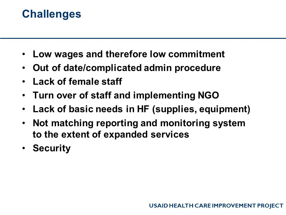 Challenges Low wages and therefore low commitment