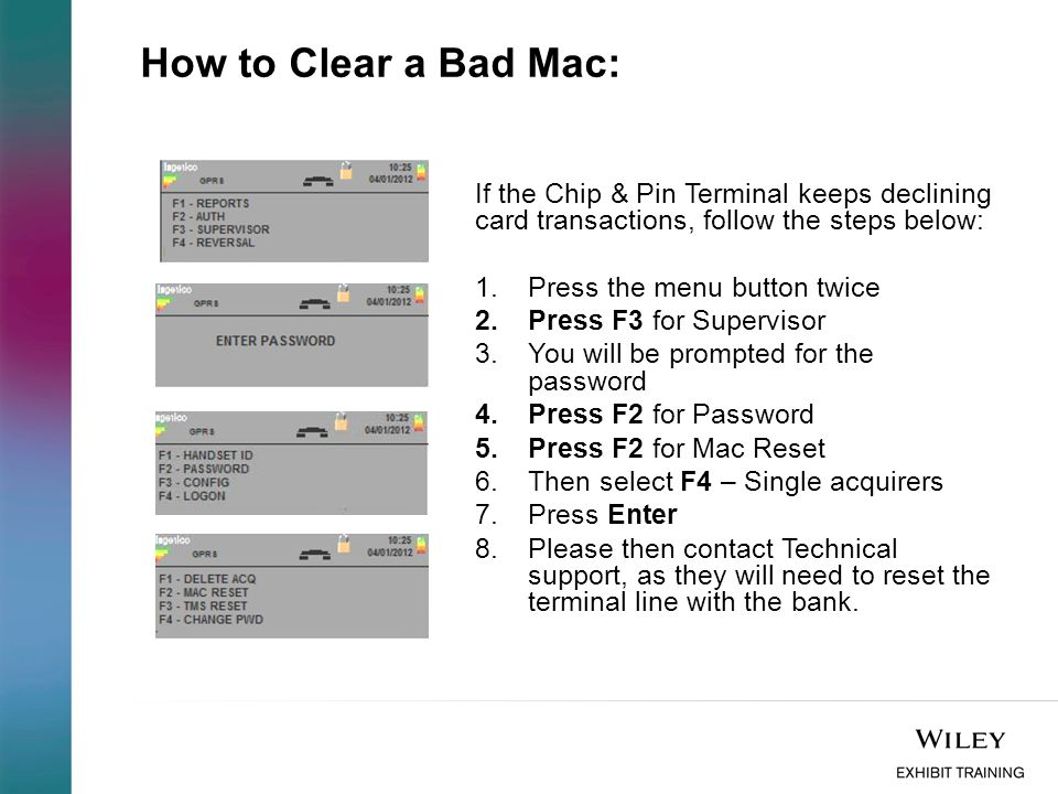 How to Clear a Bad Mac: If the Chip & Pin Terminal keeps declining card transactions, follow the steps below:
