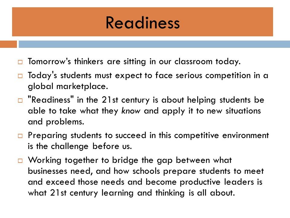 Readiness Tomorrow's thinkers are sitting in our classroom today.