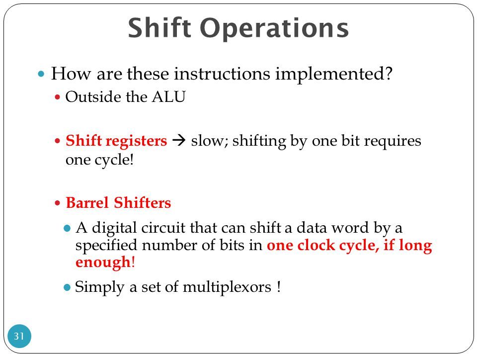 Shift Operations How are these instructions implemented