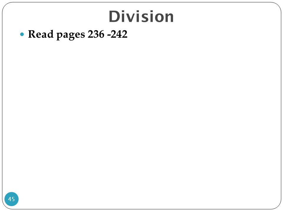 Division Read pages 236 -242