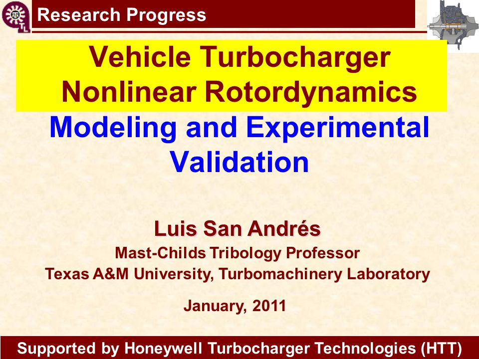 Research Progress Vehicle Turbocharger Nonlinear Rotordynamics Modeling and Experimental Validation.