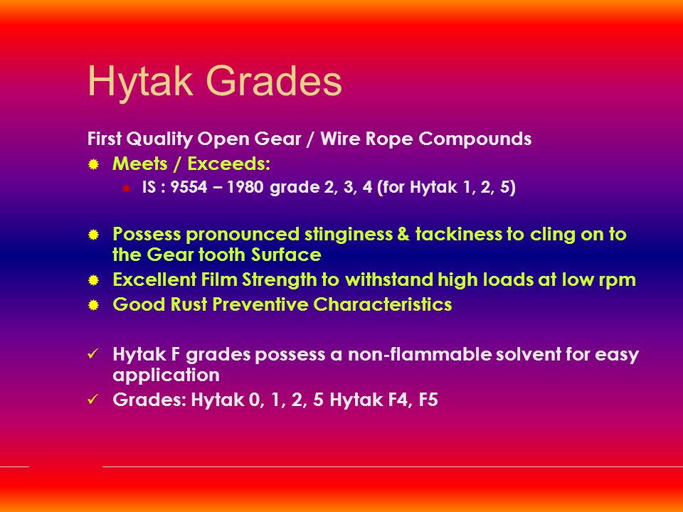 Hytak Grades First Quality Open Gear / Wire Rope Compounds