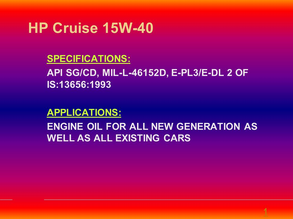 HP Cruise 15W-40 SPECIFICATIONS: