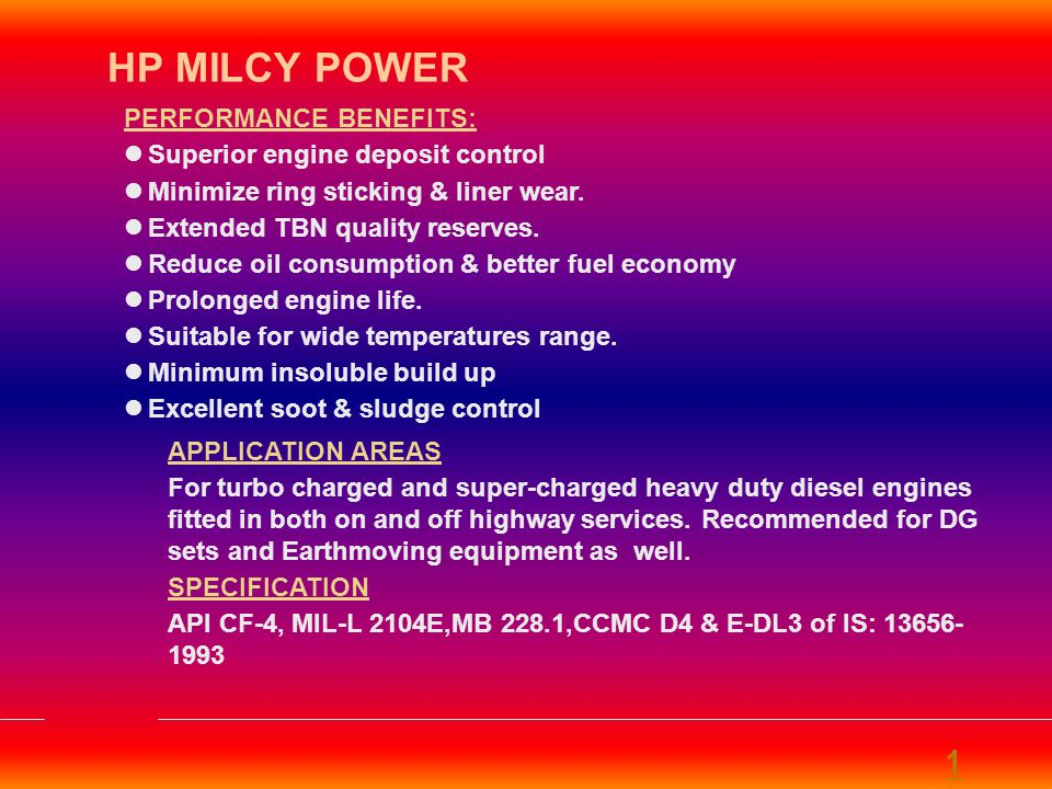 HP MILCY POWER 1 PERFORMANCE BENEFITS: Superior engine deposit control