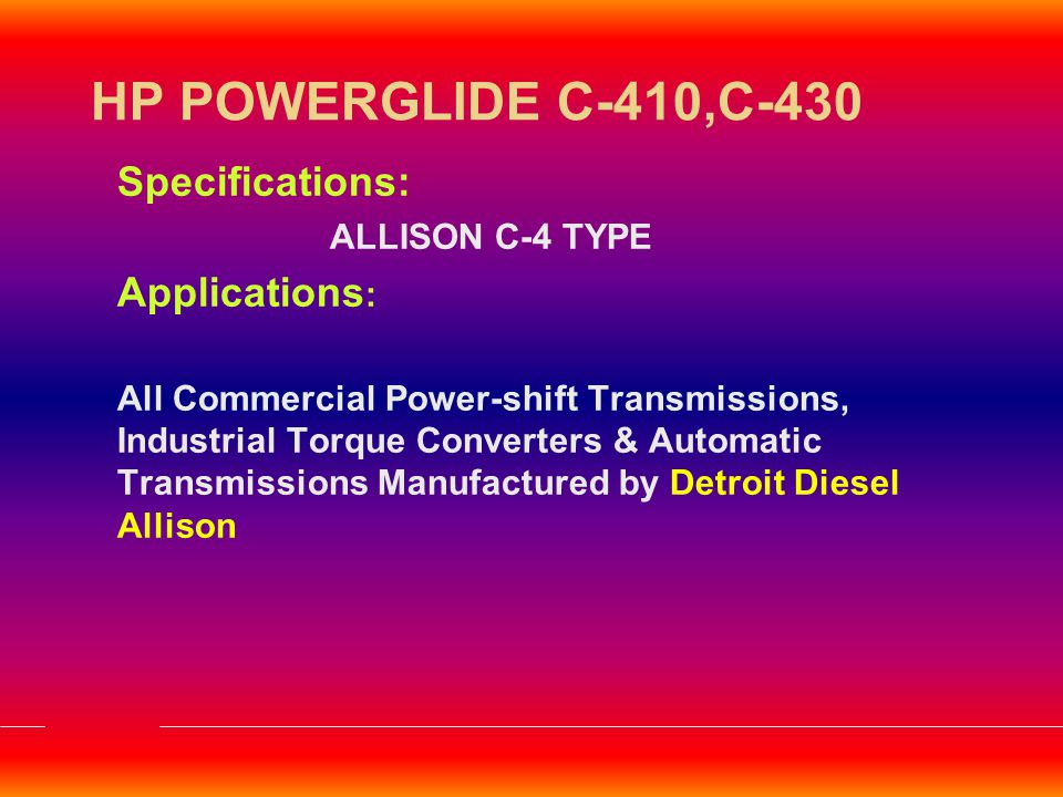 HP POWERGLIDE C-410,C-430 Specifications: Applications: