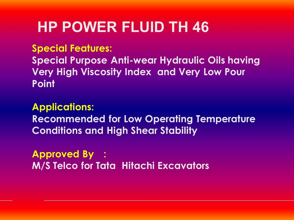 HP POWER FLUID TH 46 Special Features: