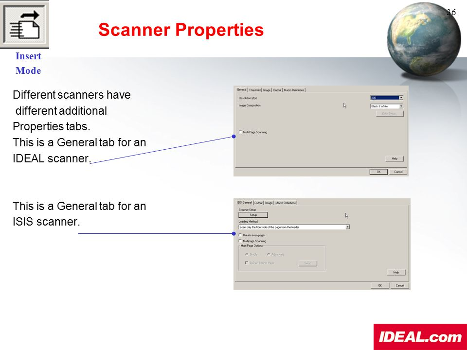 Scanner Properties Different scanners have different additional