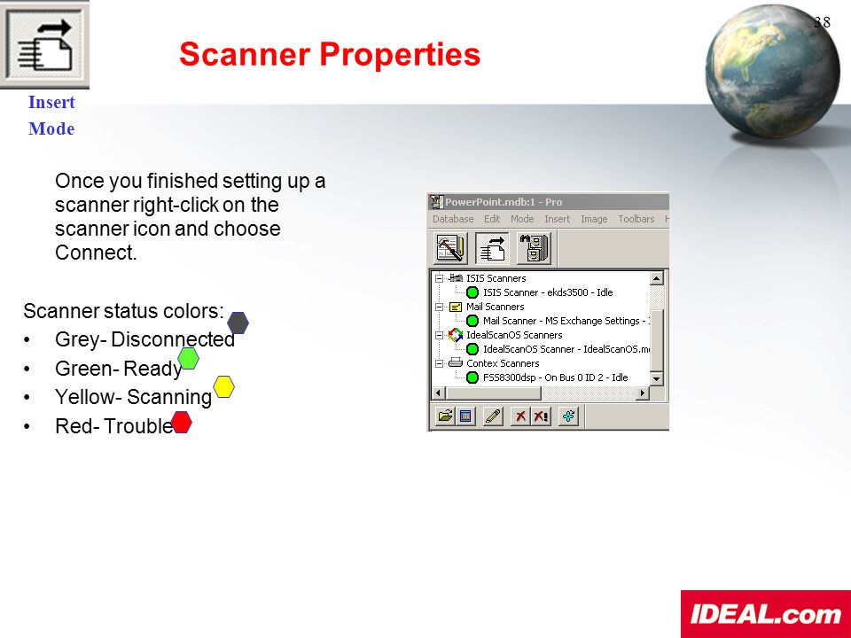 Insert Mode. Scanner Properties. 38. Once you finished setting up a scanner right-click on the scanner icon and choose Connect.