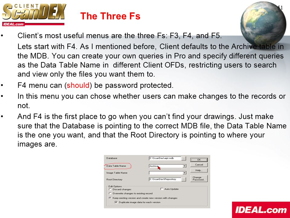 51 The Three Fs. Client's most useful menus are the three Fs: F3, F4, and F5.