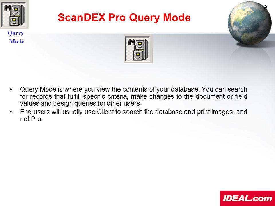 Query Mode. ScanDEX Pro Query Mode. 9.