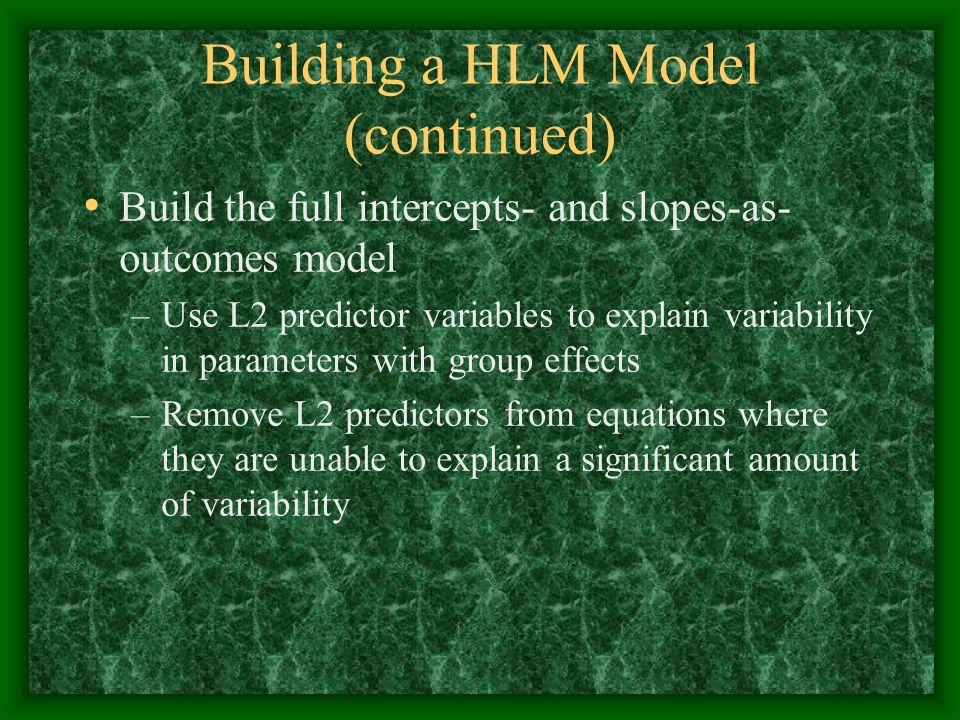 Building a HLM Model (continued)