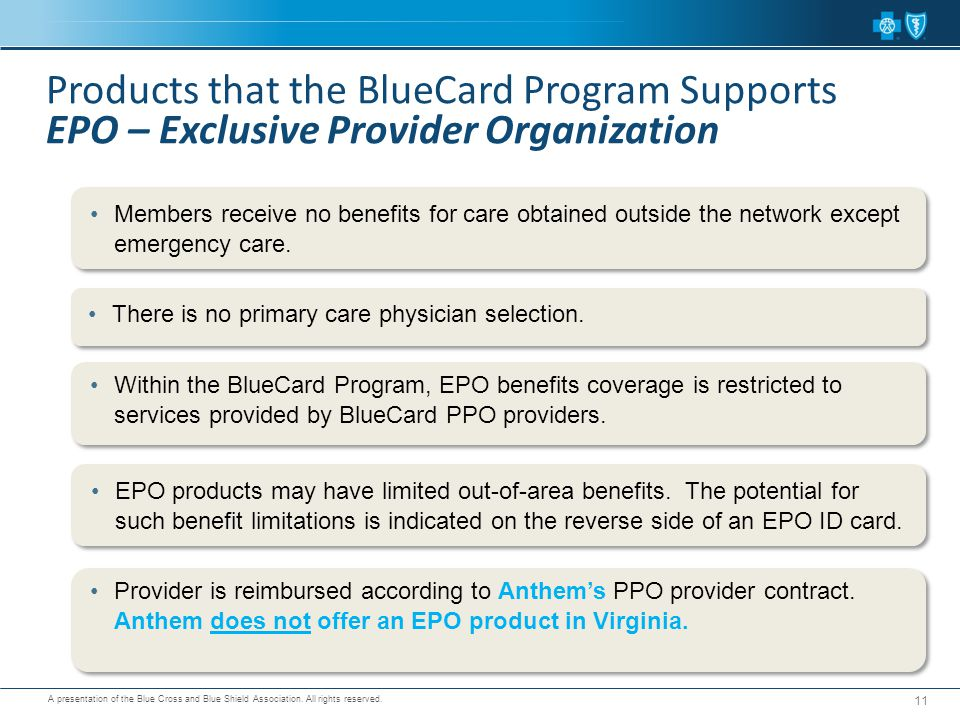 Products that the BlueCard Program Supports EPO – Exclusive Provider Organization