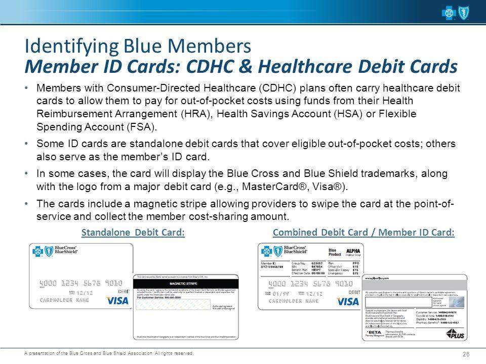 Standalone Debit Card: Combined Debit Card / Member ID Card: