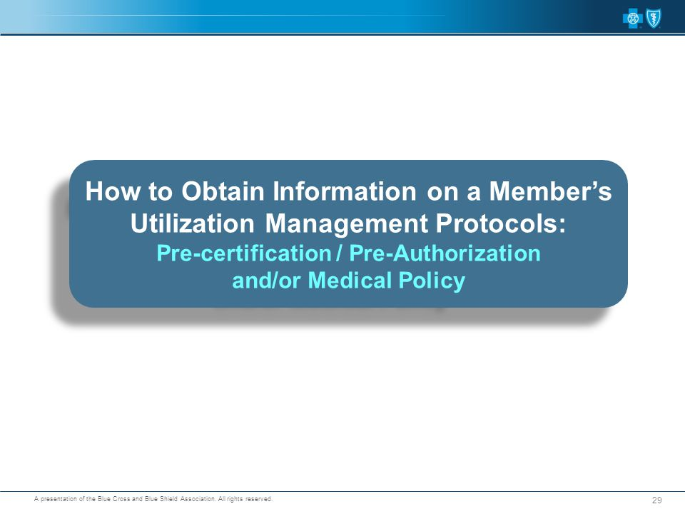 How to Obtain Information on a Member's Utilization Management Protocols: Pre-certification / Pre-Authorization and/or Medical Policy