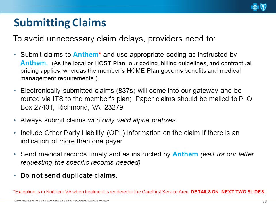 Submitting Claims To avoid unnecessary claim delays, providers need to: