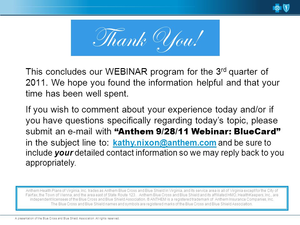 Thank You! This concludes our WEBINAR program for the 3rd quarter of