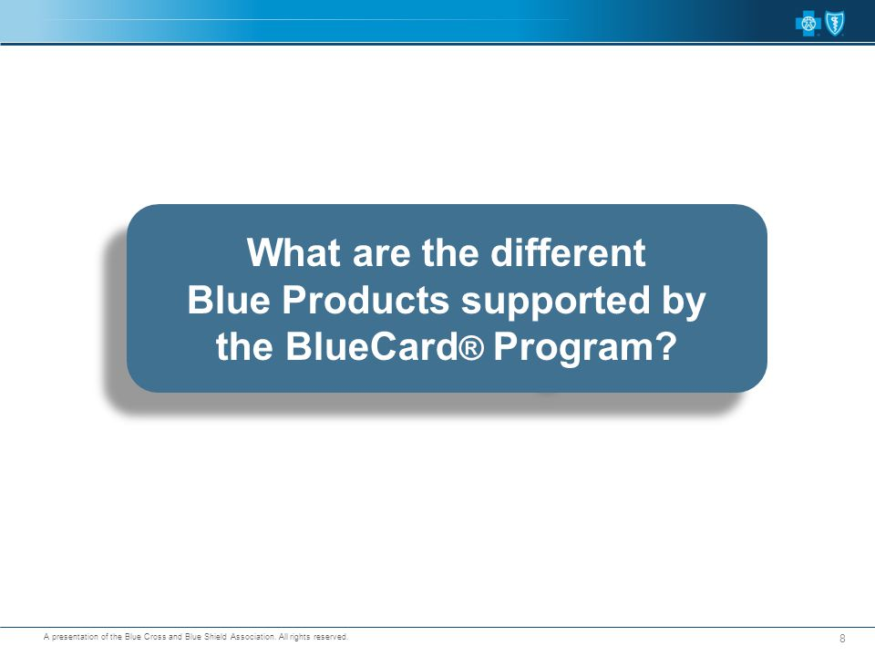 Blue Products supported by the BlueCard® Program