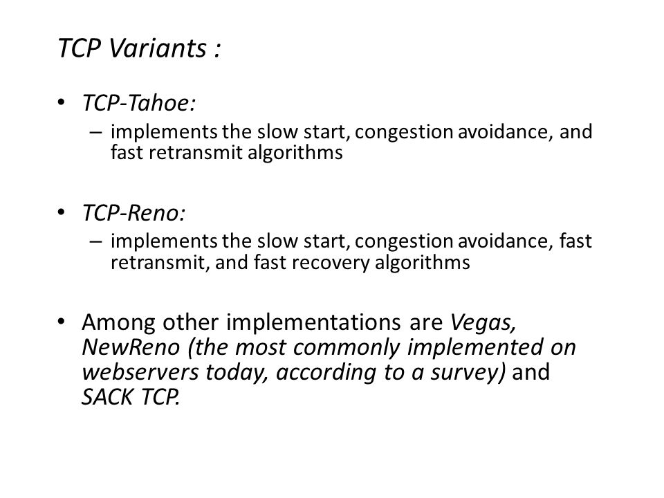 TCP Variants : TCP-Tahoe: TCP-Reno: