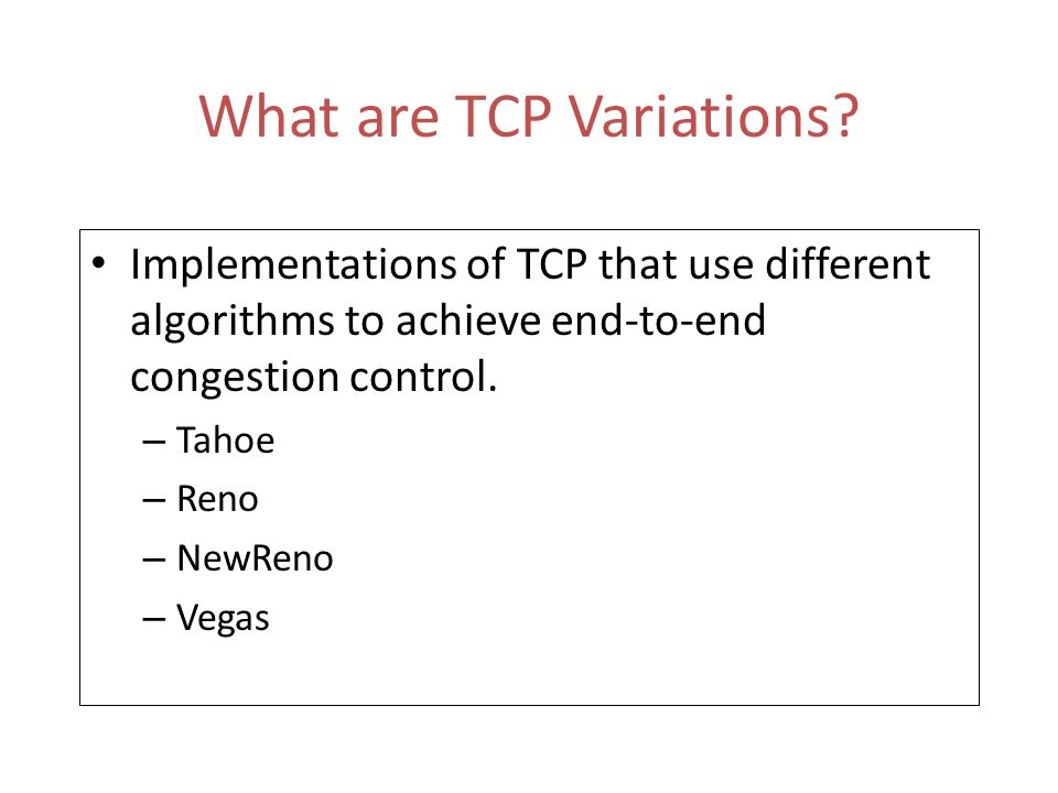 What are TCP Variations