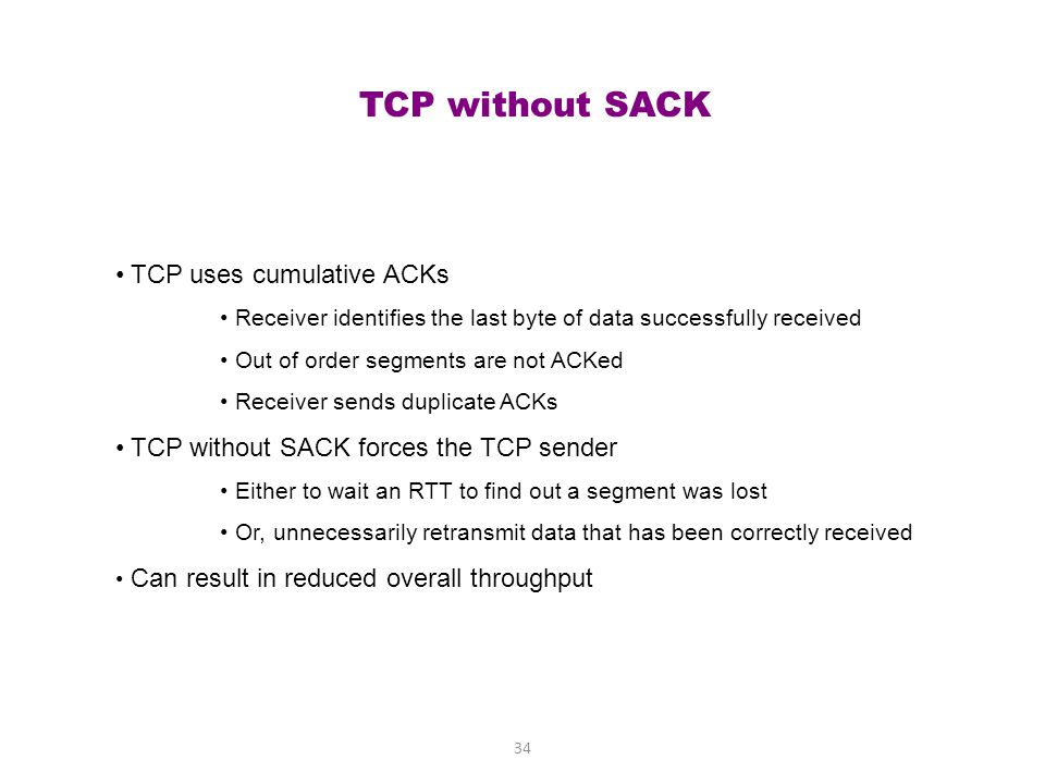 TCP without SACK TCP uses cumulative ACKs
