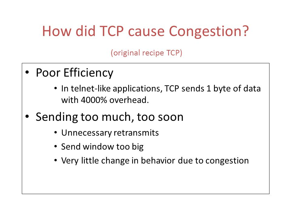 How did TCP cause Congestion (original recipe TCP)