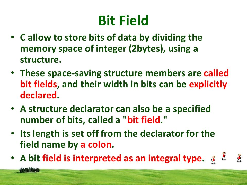 Bit Field C allow to store bits of data by dividing the memory space of integer (2bytes), using a structure.