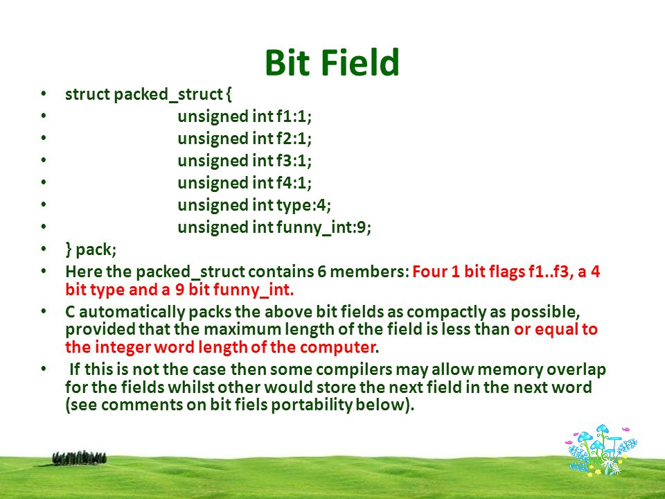 Bit Field struct packed_struct { unsigned int f1:1; unsigned int f2:1;