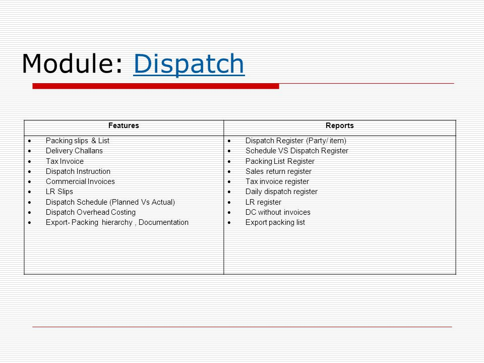 Module: Dispatch Features Reports Packing slips & List