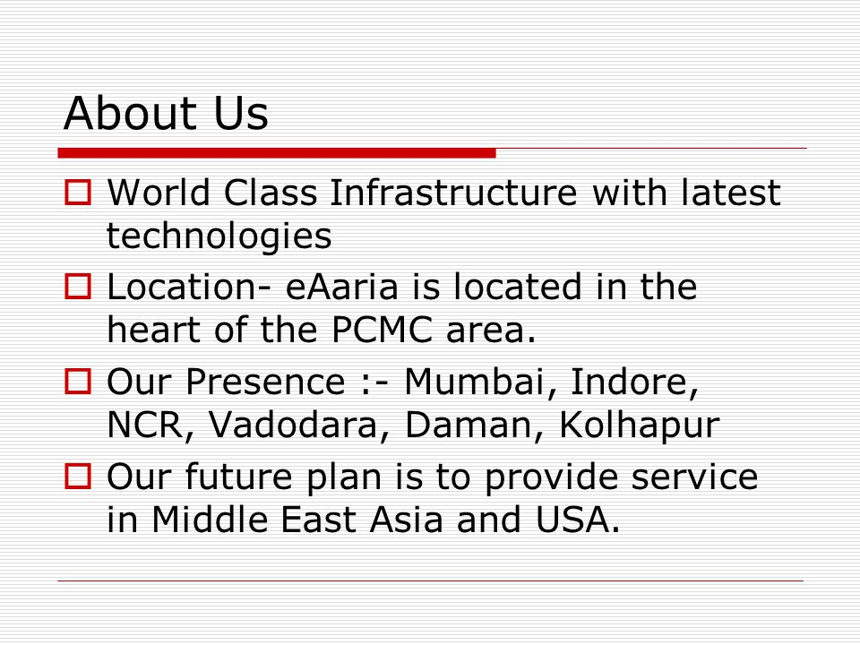 About Us World Class Infrastructure with latest technologies