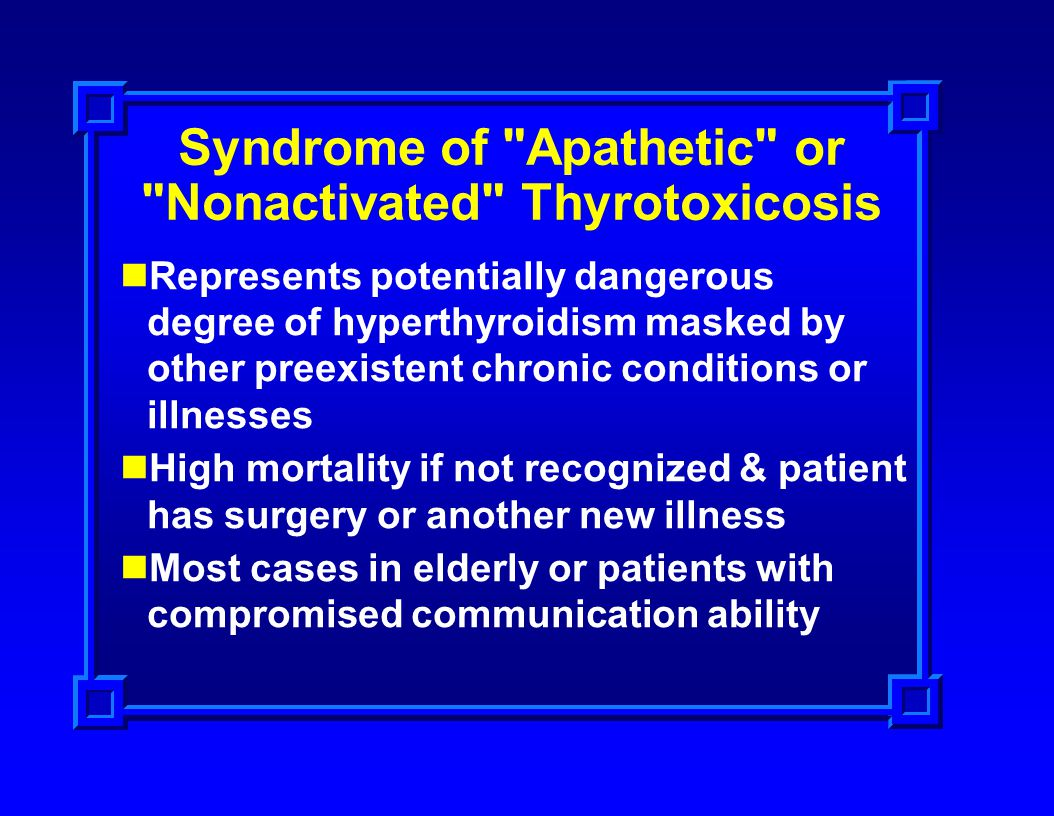 Syndrome of Apathetic or Nonactivated Thyrotoxicosis