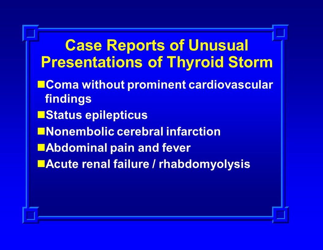 Case Reports of Unusual Presentations of Thyroid Storm