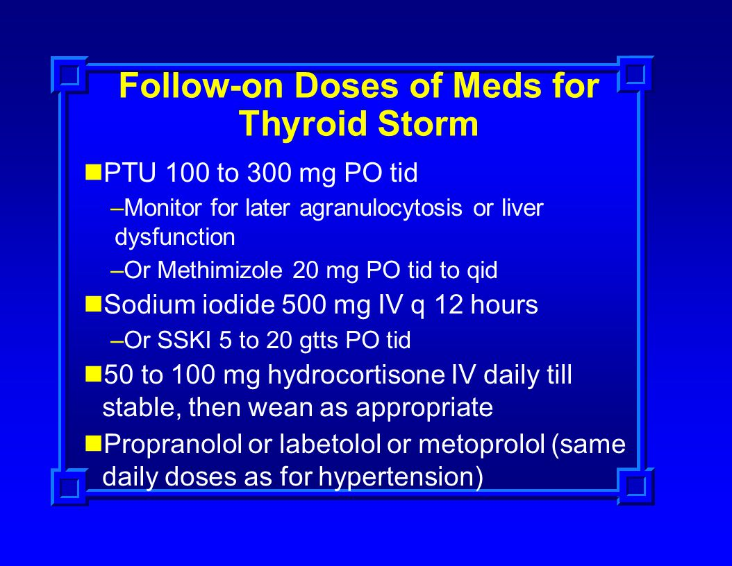 Follow-on Doses of Meds for Thyroid Storm