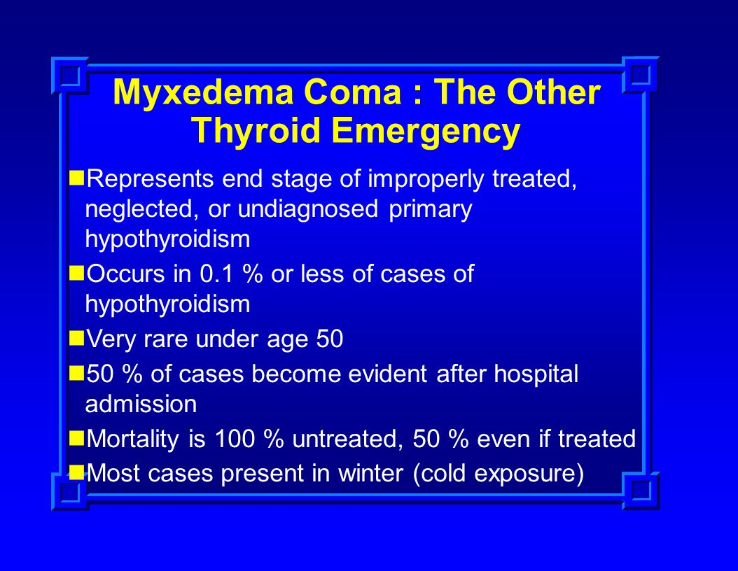 Myxedema Coma : The Other Thyroid Emergency