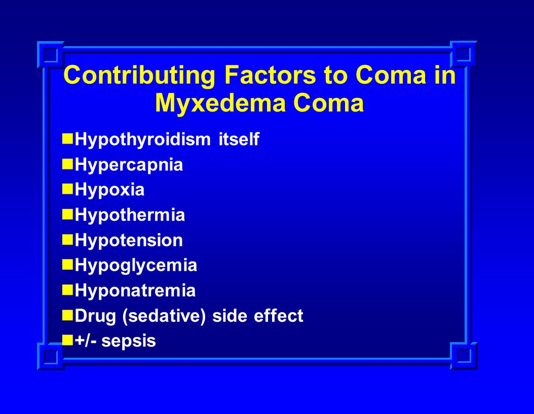 Contributing Factors to Coma in Myxedema Coma
