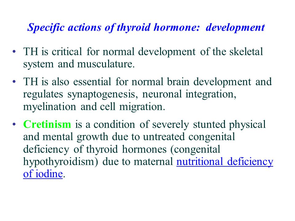 Specific actions of thyroid hormone: development