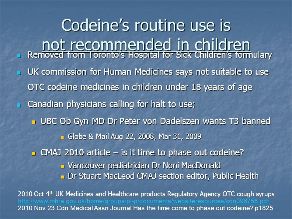 Codeine's routine use is not recommended in children