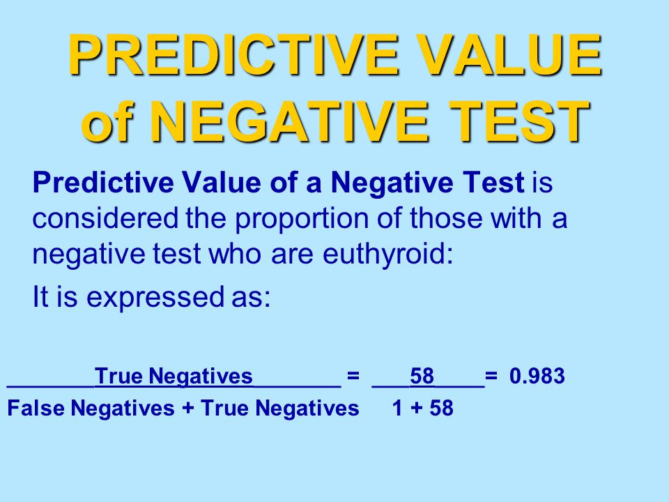 PREDICTIVE VALUE of NEGATIVE TEST