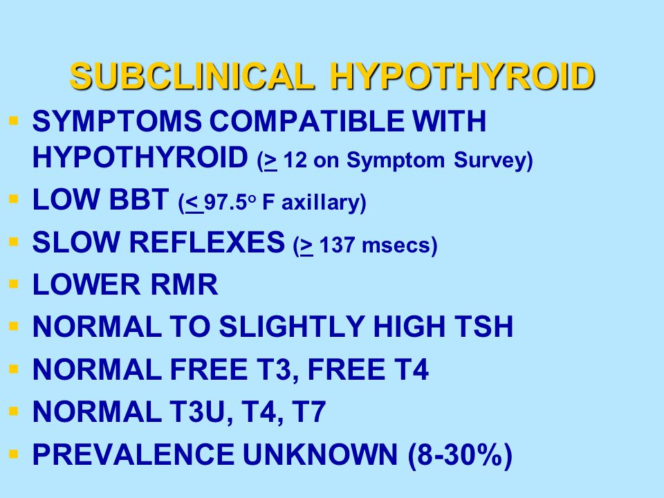SUBCLINICAL HYPOTHYROID