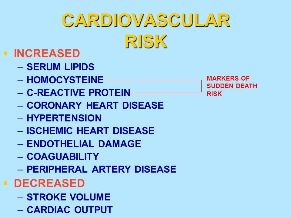CARDIOVASCULAR RISK INCREASED DECREASED SERUM LIPIDS HOMOCYSTEINE