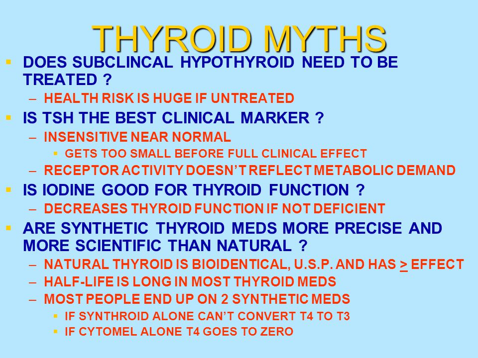 THYROID MYTHS DOES SUBCLINCAL HYPOTHYROID NEED TO BE TREATED