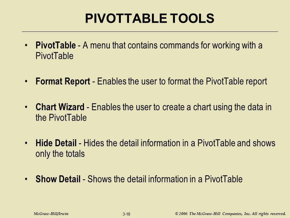 PIVOTTABLE TOOLS PivotTable - A menu that contains commands for working with a PivotTable.
