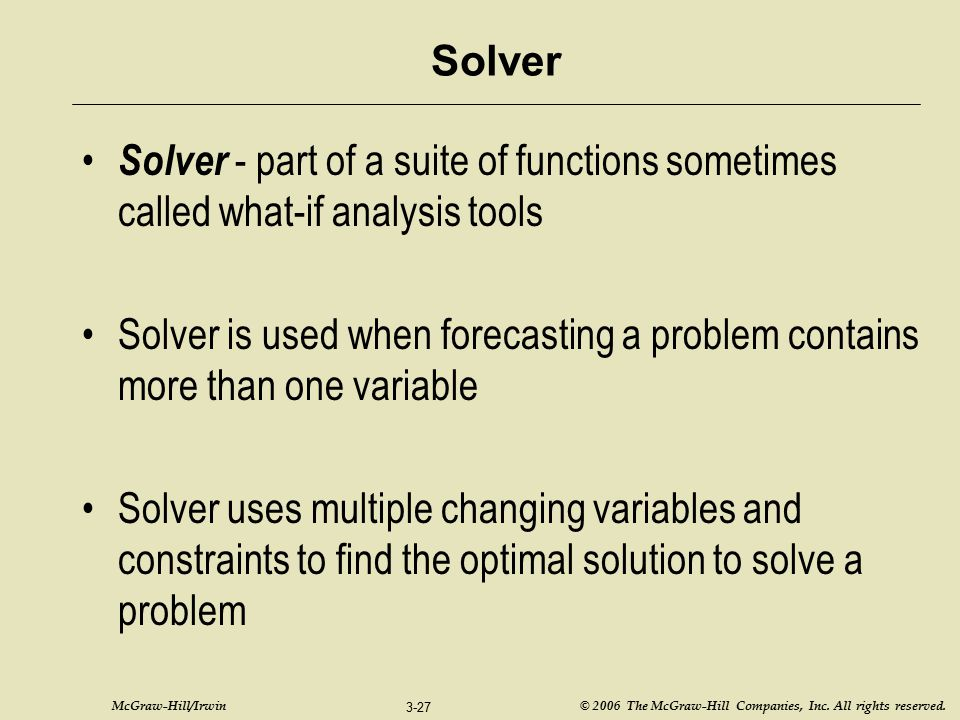 Solver Solver - part of a suite of functions sometimes called what-if analysis tools.