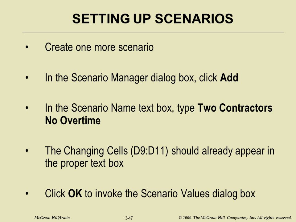 SETTING UP SCENARIOS Create one more scenario